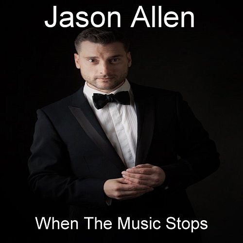 When The Music Stops by Jason Allen