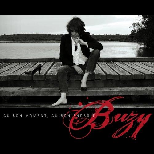 Au bon moment, au bon endroit by Buzy