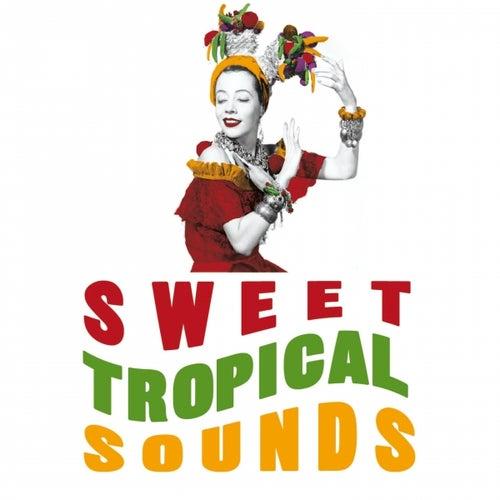 Sweet Tropical Sounds de Various Artists