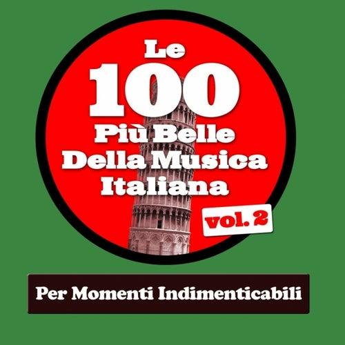 Le 100 Più Belle Della Musica Italiana Vol.2 (Per Momenti Indimenticabili) di Various Artists