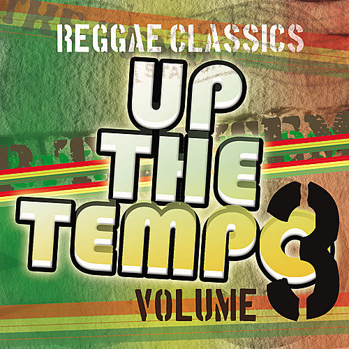 Up the Tempo - Reggae Classics Vol. 3 by Various Artists