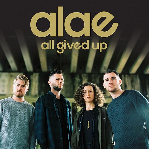 All Gived Up by Alae