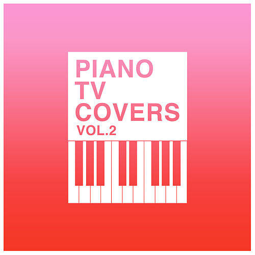 Piano T.V. Covers - Vol. 2 by The Blue Notes