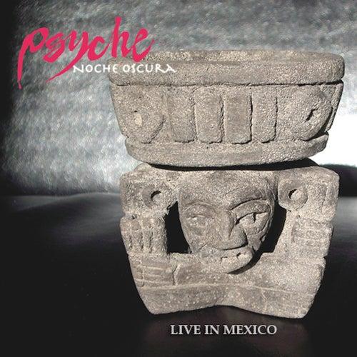 Noche Oscura (Live in Mexico) de Psyche