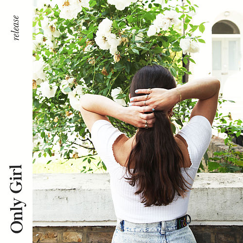 Release von Only Girl