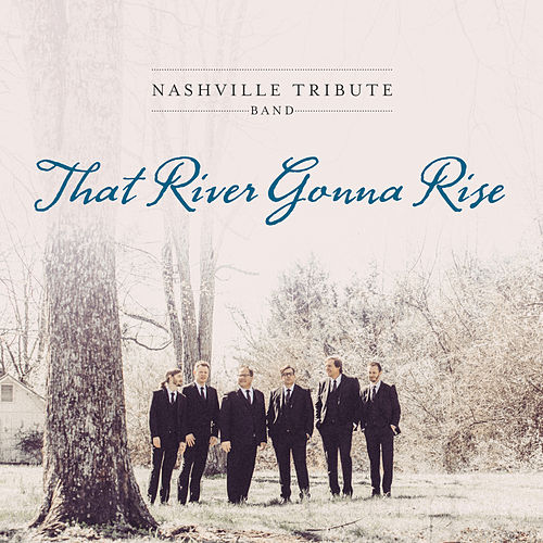 That River Gonna Rise de Nashville Tribute Band
