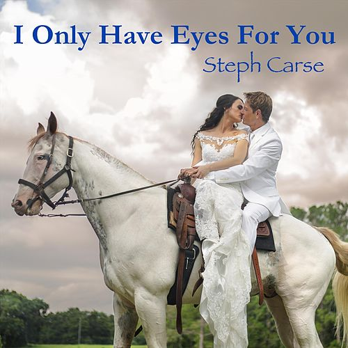 I Only Have Eyes for You by Steph Carse