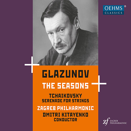 Glazunov: The Seasons, Op. 67 - Tchaikovsky: Serenade for Strings, Op. 48 de Zagreb Philharmonic Orchestra
