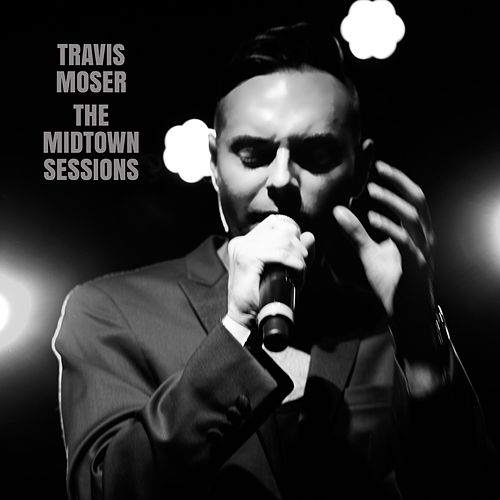 The Midtown Sessions von Travis Moser
