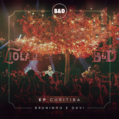 Bruninho & Davi - Violada - EP Curitiba (Ao Vivo) de Bruninho & Davi