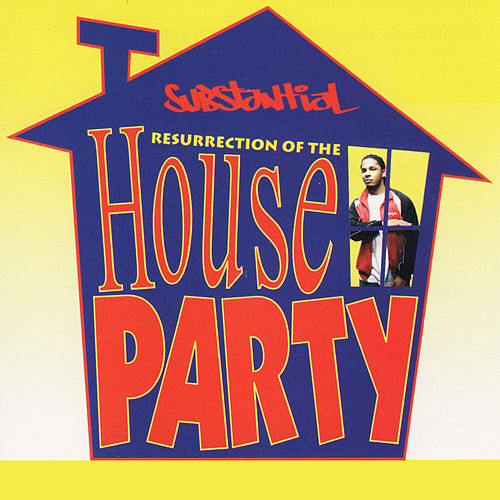 Resurrection of the House Party by Substantial