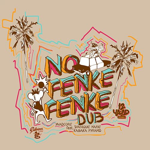 No Fenke Fenke (Dub Mix) [feat. Shanique Marie & Kabaka Pyramid] by Yaadcore