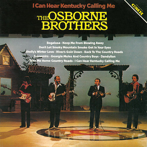 I Can Hear Kentucky Calling Me by The Osborne Brothers