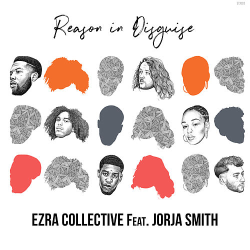 Reason in Disguise von Ezra Collective
