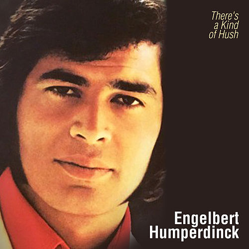 There's a Kind of Hush de Engelbert Humperdinck