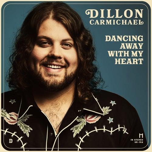 Dancing Away with My Heart de Dillon Carmichael
