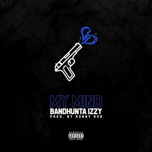 My Mind von Bandhunta Izzy