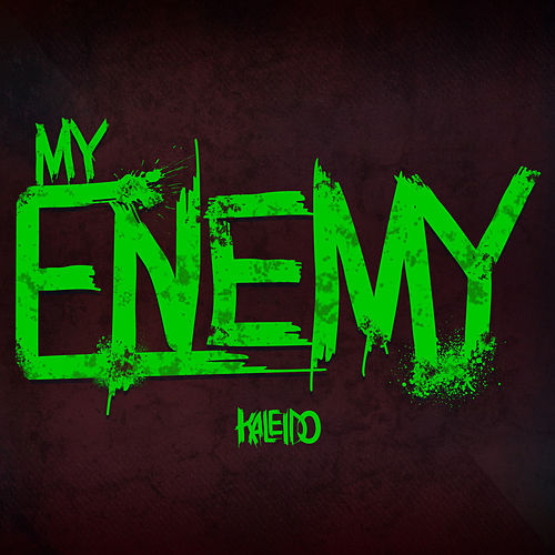 My Enemy by Kaleido