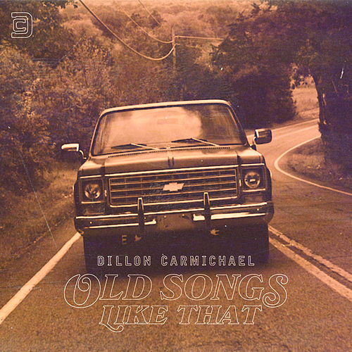 Old Songs Like That de Dillon Carmichael