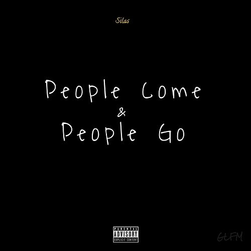 People Come & People Go by Silas Price