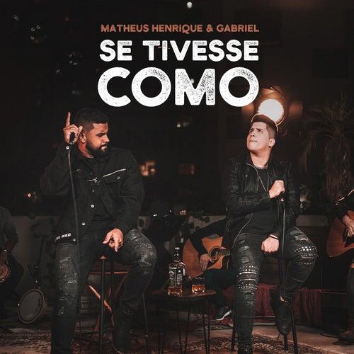 Se Tivesse Como (Acústico) by Matheus Henrique & Gabriel