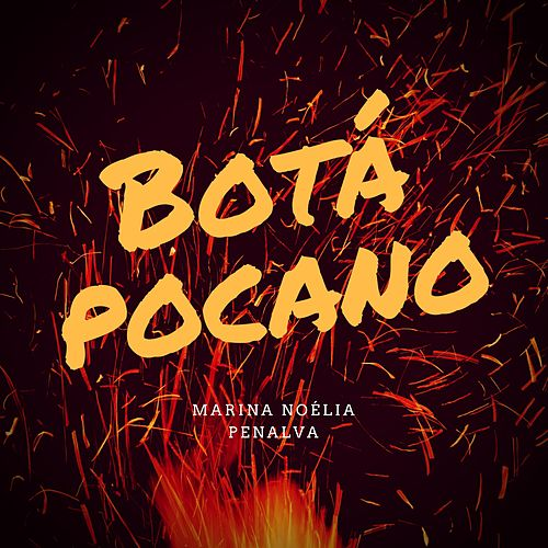 Botá Pocano by Marina Noélia