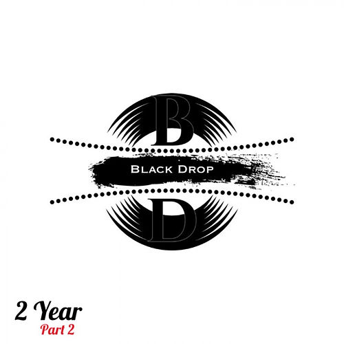 Black Drop 2 Year part 2 de Various Artists