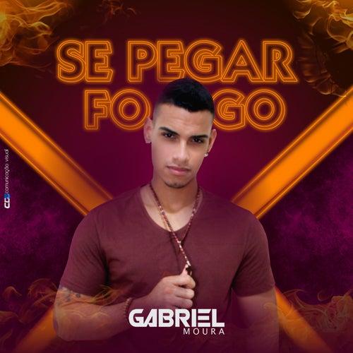 Se Pegar Fogo de Gabriel Moura