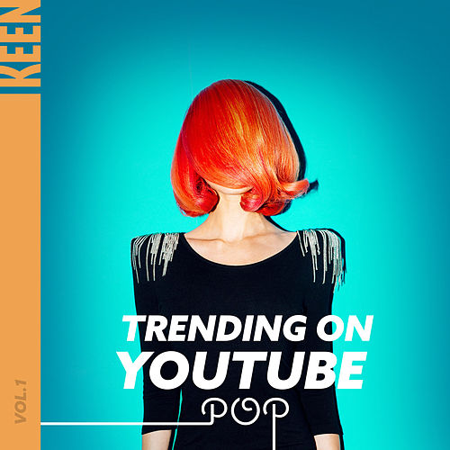 KEEN: Trending on YouTube - Pop Vol. 1 von Various Artists