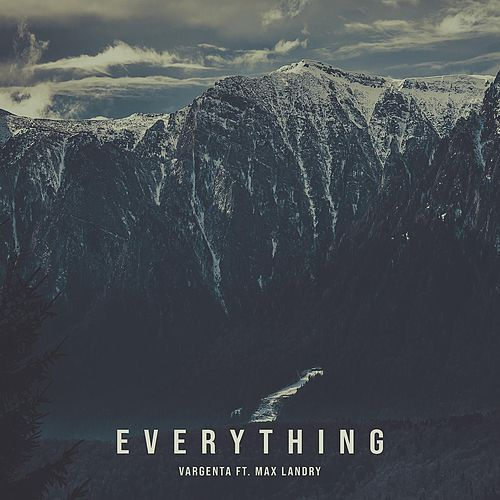 Everything (feat. Max Landry) by Vargenta