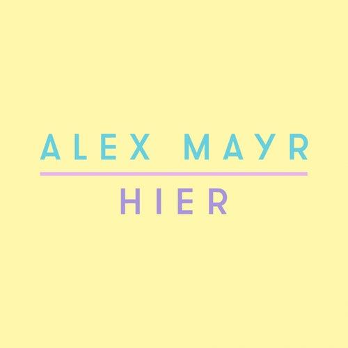 Hier von Alex Mayr