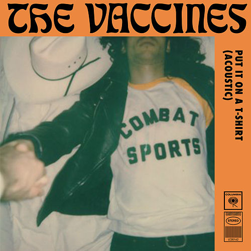 Put It On a T-Shirt (Acoustic Version) by The Vaccines