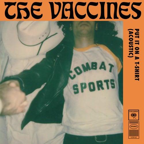 Put It On a T-Shirt (Acoustic Version) de The Vaccines