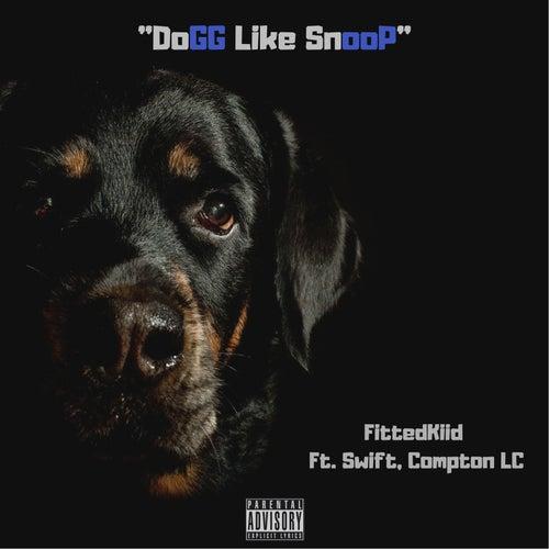 Dogg Like Snoop von FittedKiid