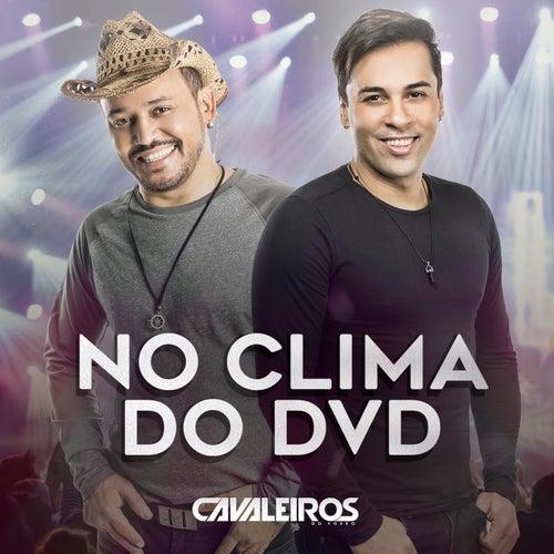 No Clima do Dvd de Cavaleiros do Forró