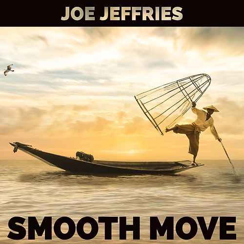 Smooth Move by Joe Jeffries