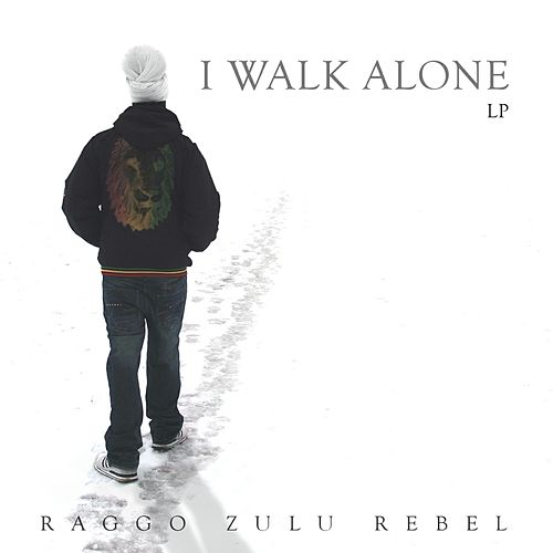 I Walk Alone von Raggo Zulu Rebel