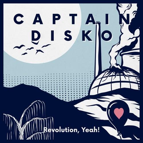 Revolution, Yeah! von Captain Disko