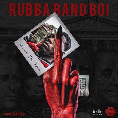 Rubba Band Boi by Scoot Da Kidd