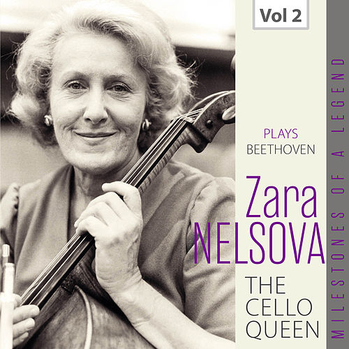 Milestones of a Legend: The Cello Queen, Vol. 2 von Zara Nelsova