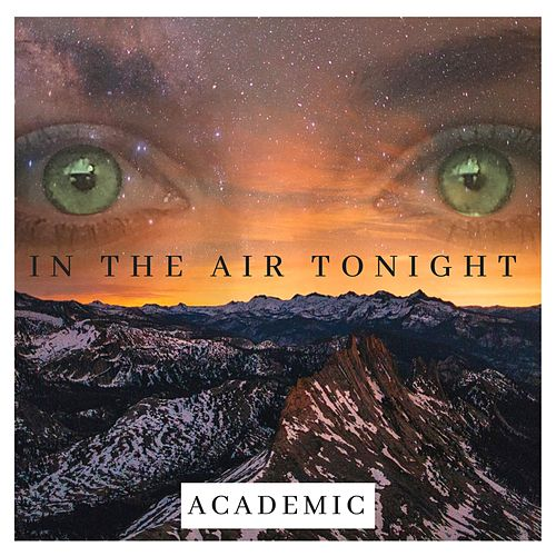In the Air Tonight by The Academic