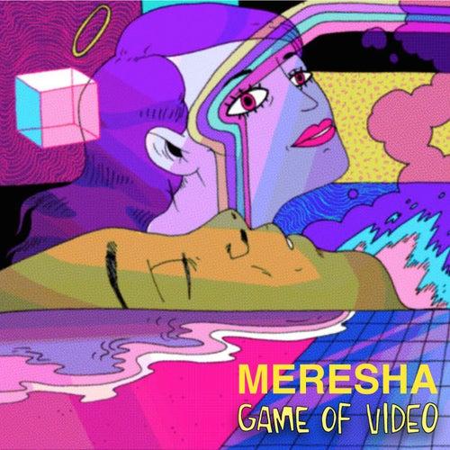 Game of Video von Meresha