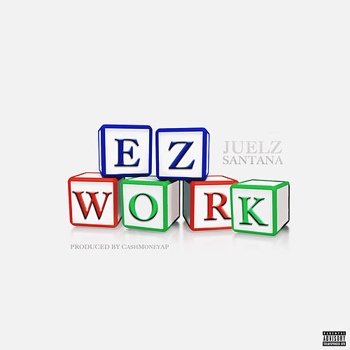 Ez Work by Juelz Santana