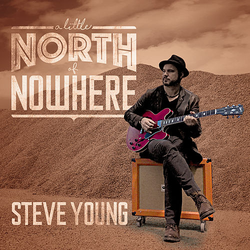 A Little North of Nowhere de Steve Young