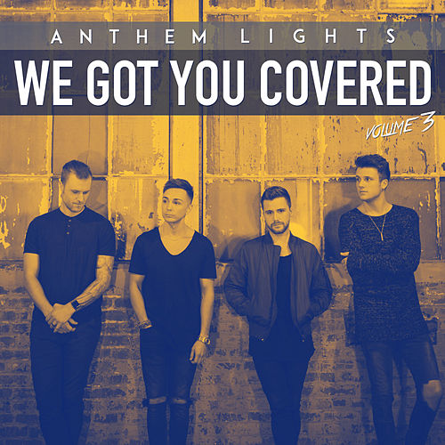We Got You Covered, Vol. 3 by Anthem Lights
