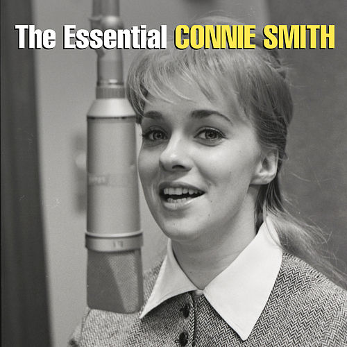 The Essential Connie Smith by Connie Smith