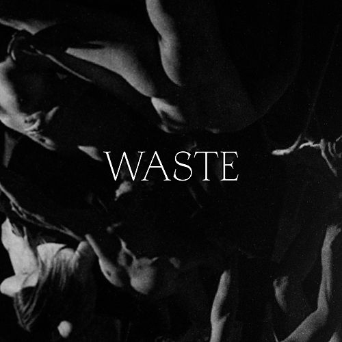 Waste by Whispering Sons