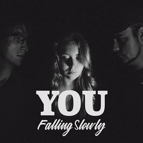 Falling Slowly von You Falling Slowly