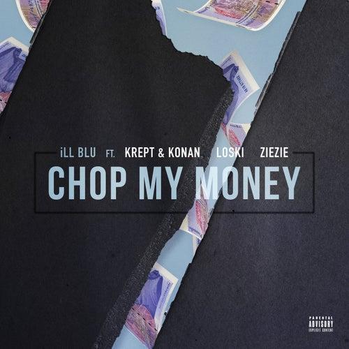 Chop My Money von Ill Blu