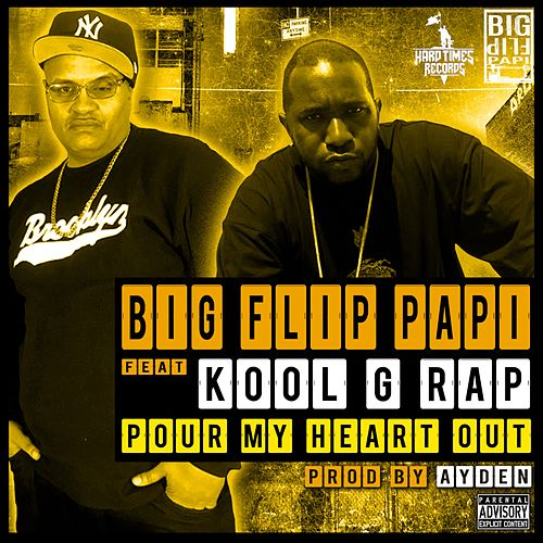 Pour My Heart Out von Big Flip Papi